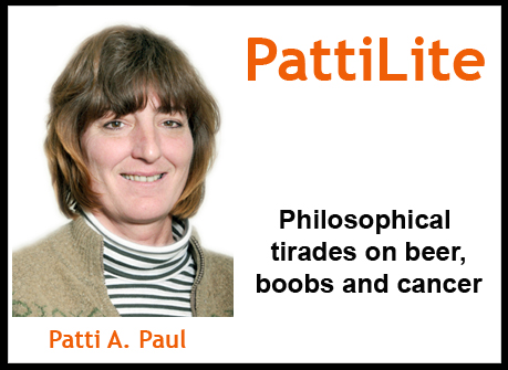 PattiLite: Beer, Boobs and Cancer